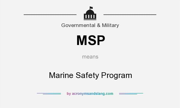 What does MSP mean? It stands for Marine Safety Program