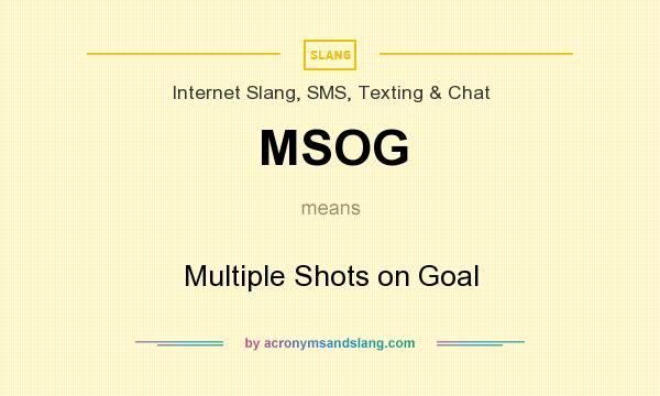 What does MSOG mean? It stands for Multiple Shots on Goal