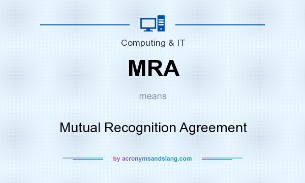 Mra Mutual Recognition Agreement In Business Finance By