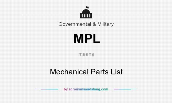 What does MPL mean? It stands for Mechanical Parts List