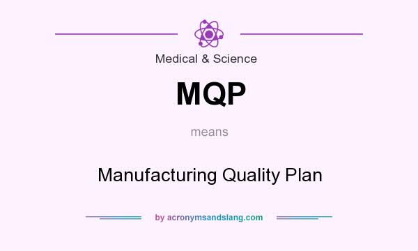 MQP - Manufacturing Quality Plan in Medical & Science by