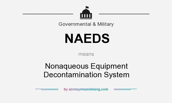 What does NAEDS mean? It stands for Nonaqueous Equipment Decontamination System
