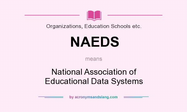 What does NAEDS mean? It stands for National Association of Educational Data Systems