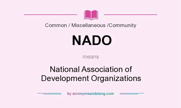 What does NADO mean? It stands for National Association of Development Organizations