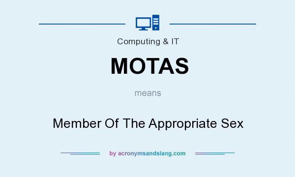 What does MOTAS mean? It stands for Member Of The Appropriate Sex