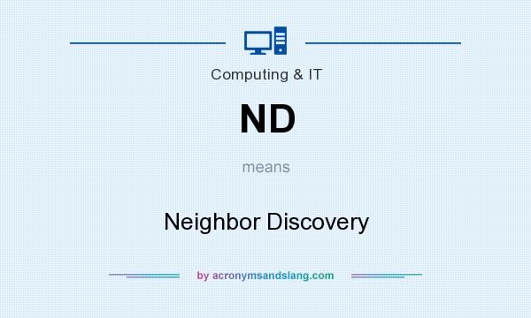 What does ND mean? It stands for Neighbor Discovery
