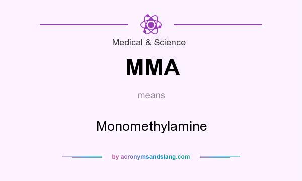 What does MMA mean? It stands for Monomethylamine