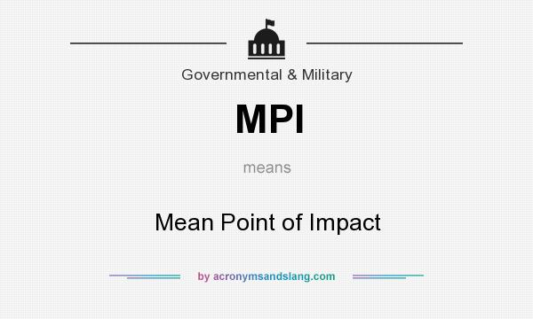 What does MPI mean? It stands for Mean Point of Impact