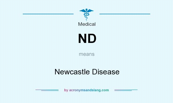 What does ND mean? It stands for Newcastle Disease