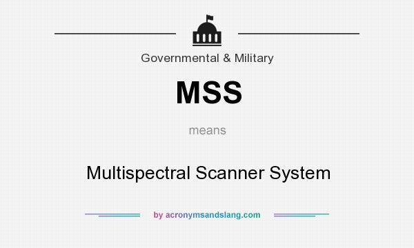 What does MSS mean? It stands for Multispectral Scanner System
