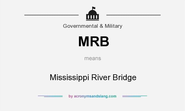 What does MRB mean? It stands for Mississippi River Bridge