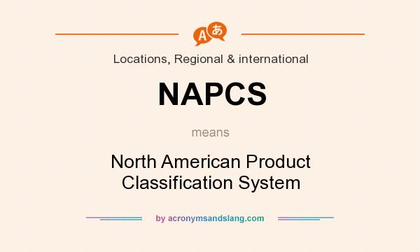 What does NAPCS mean? It stands for North American Product Classification System