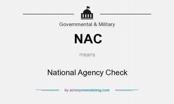What does NAC mean? It stands for National Agency Check