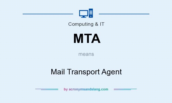 What does MTA mean? It stands for Mail Transport Agent