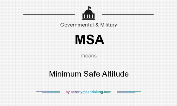 What does MSA mean? It stands for Minimum Safe Altitude