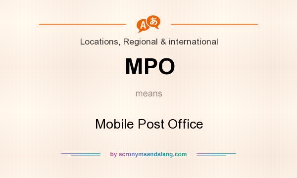 What does MPO mean? It stands for Mobile Post Office