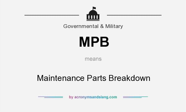 What does MPB mean? It stands for Maintenance Parts Breakdown