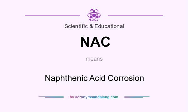 What does NAC mean? It stands for Naphthenic Acid Corrosion
