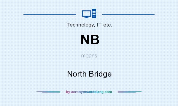 What does NB mean? It stands for North Bridge