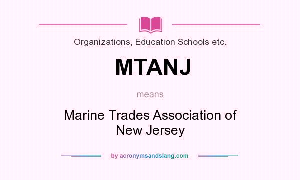 What does MTANJ mean? It stands for Marine Trades Association of New Jersey
