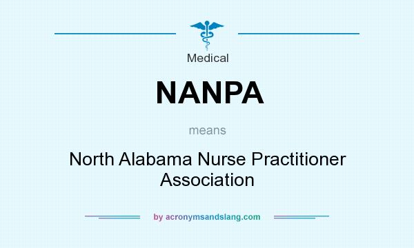 What does NANPA mean? It stands for North Alabama Nurse Practitioner Association