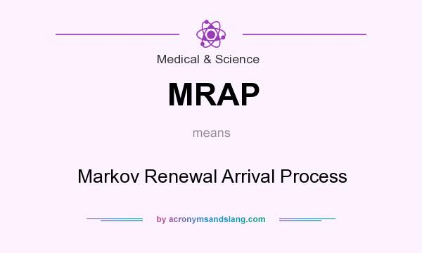 What does MRAP mean? It stands for Markov Renewal Arrival Process