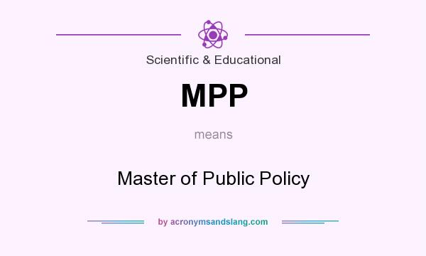 What does MPP mean? It stands for Master of Public Policy