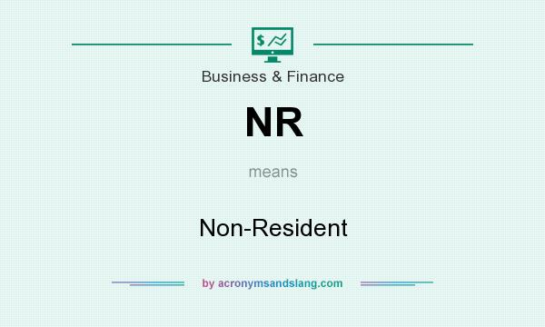 What does NR mean? It stands for Non-Resident