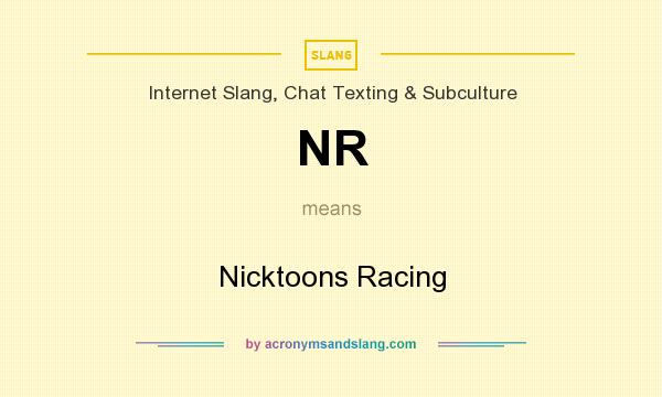 What does NR mean? It stands for Nicktoons Racing