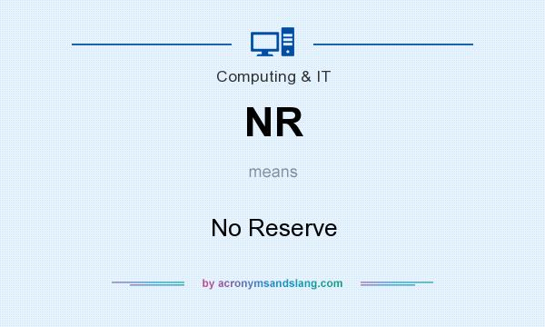What does NR mean? It stands for No Reserve