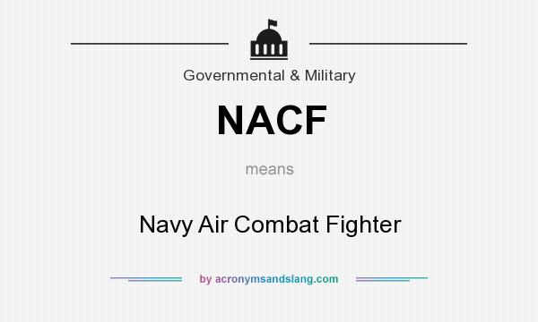 What does NACF mean? It stands for Navy Air Combat Fighter