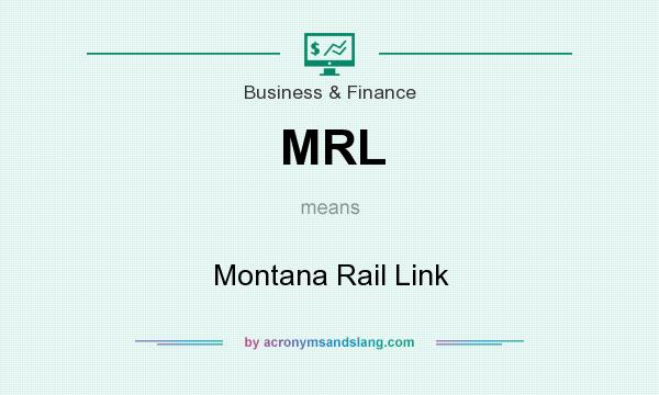 What does MRL mean? It stands for Montana Rail Link
