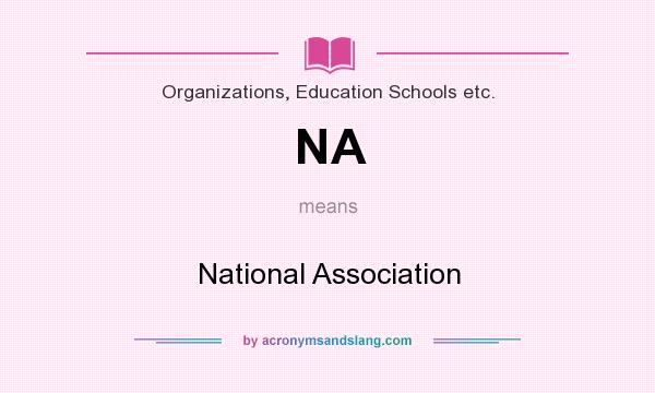 What does NA mean? It stands for National Association