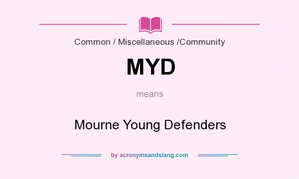 What does MYD mean? It stands for Mourne Young Defenders