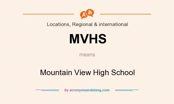 What does MVHS mean? It stands for Mountain View High School