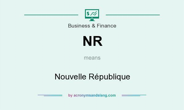 What does NR mean? It stands for Nouvelle République