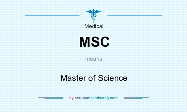 What does MSC mean? It stands for Master of Science