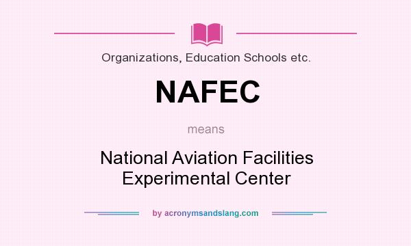 What does NAFEC mean? It stands for National Aviation Facilities Experimental Center