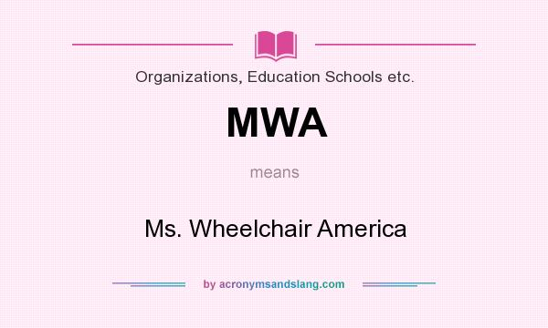What does MWA mean? It stands for Ms. Wheelchair America