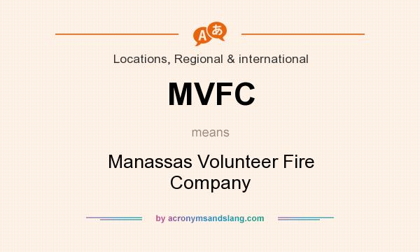 What does MVFC mean? It stands for Manassas Volunteer Fire Company
