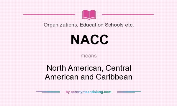 What does NACC mean? It stands for North American, Central American and Caribbean