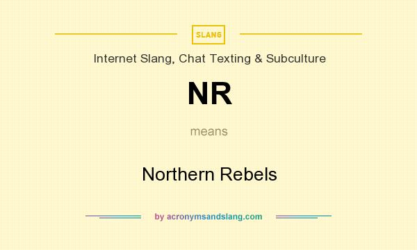 What does NR mean? It stands for Northern Rebels