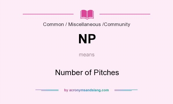 What does NP mean? It stands for Number of Pitches