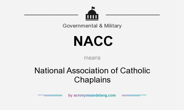 What does NACC mean? It stands for National Association of Catholic Chaplains