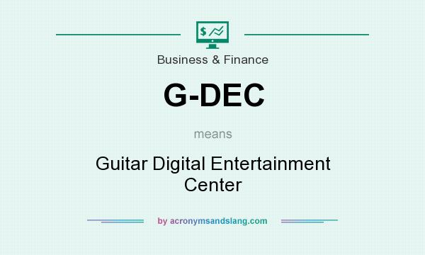 What does G-DEC mean? It stands for Guitar Digital Entertainment Center