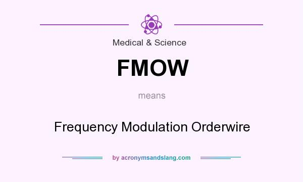 What does FMOW mean? It stands for Frequency Modulation Orderwire