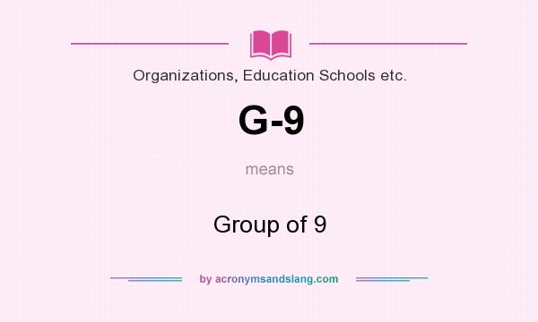 What does G-9 mean? It stands for Group of 9
