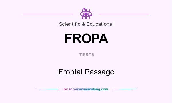 What does FROPA mean? It stands for Frontal Passage
