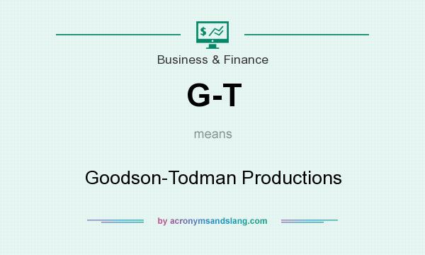 What does G-T mean? It stands for Goodson-Todman Productions