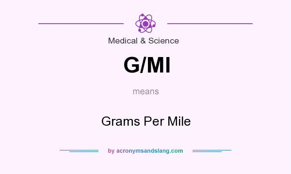 What does G/MI mean? It stands for Grams Per Mile